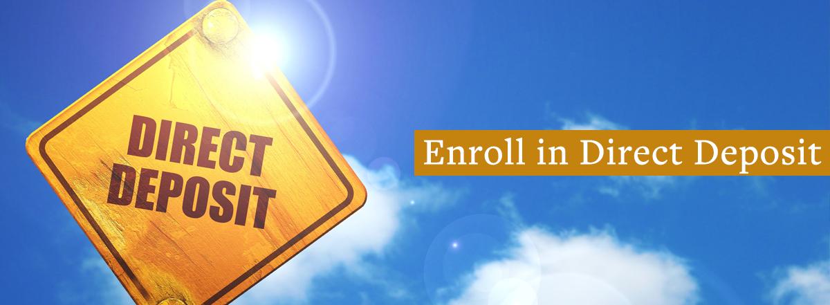 Enroll in Direct Deposit